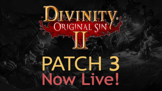 Divinity: Original Sin 2 MEGA 'Patch 3' Now Live!