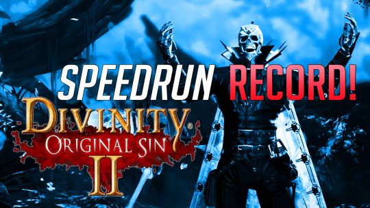 "Speedrunner Beats ""Divinity: Original Sin 2"" In Under 40 minutes!"