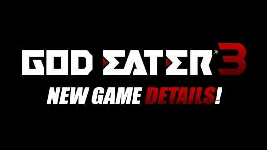 GOD EATER 3 New Aragami & Protagonist Details!