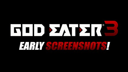 GOD EATER 3 Early Screenshots!