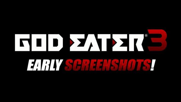 GOD EATER 3 Early Screenshots!