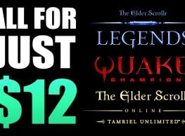 Get Elder Scrolls Online: Tamriel UNL, TES: Legends & Quake Champions For Only $12!