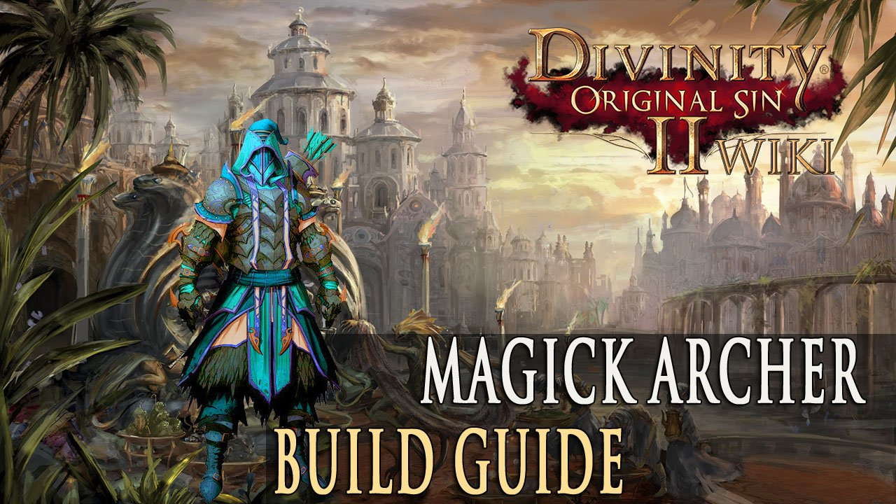 Divinity Original Sin 2 Builds – Magick Archer | Fextralife