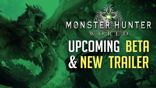 Monster Hunter: World BETA Starting This Winter & New Trailer!