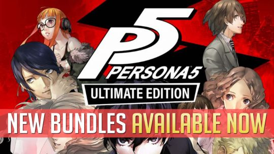 Persona 5 ULTIMATE Edition & Other Bundles Announced & Now Available!
