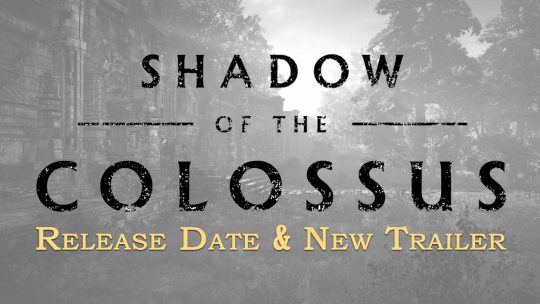 Shadow of The Colossus Release Date & New Trailer!