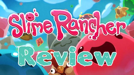 "Slime Rancher Review: ""In A Homestead Far, Far Away…"""