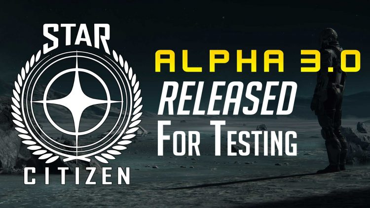 Star Citizen 'Alpha 3.0' Is Out & Exclusive!