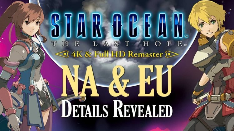 Star Ocean: The Last Hope '4K Remaster' Western Release Date & Pricing Revealed!