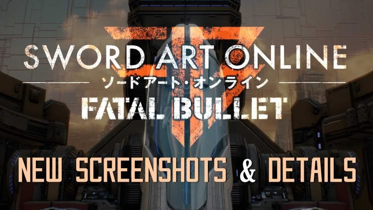 """""""Sword Art Online: Fatal Bullet"""" New Info & Images On Story, Characters, Customization & More!"""