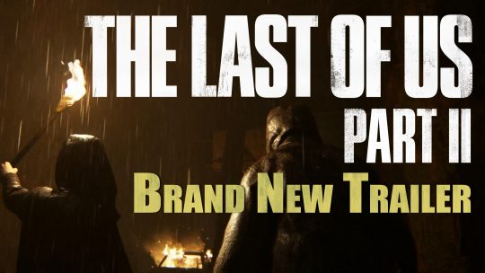 The Last of Us 2 New Trailer Revealed At PGW 2017!