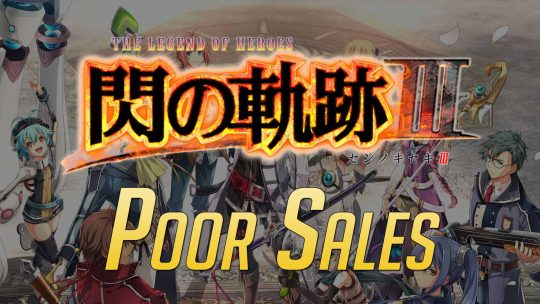"""The Legend of Heroes: Trails of Cold Steel III"" Doing Poorly In Sales!"