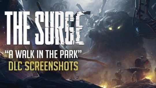 The Surge A Walk In The Park DLC New Screenshots!