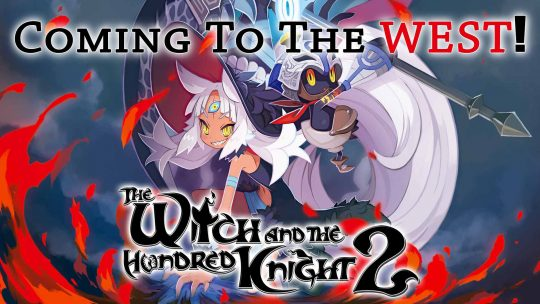 "Pre-orders Open For ""The Witch And The Hundred Knight 2"" – Limited Edition!"