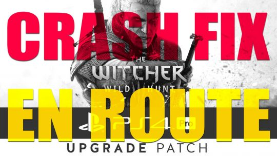 The Witcher 3: Wild Hunt PS4 Pro 'Crash Fix' Incoming!