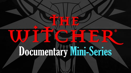 "Upcoming The Witcher ""Documentary Mini-Series""!"