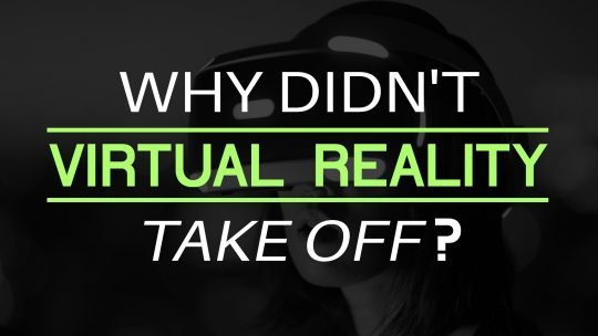 Why Didn't Virtual Reality Take Off?