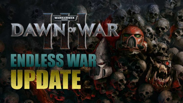 Warhammer 40K: Dawn of War III Endless War Update Now Live!