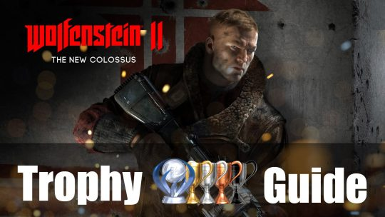 Wolfenstein II: The New Colossus Trophy Guide & Roadmap
