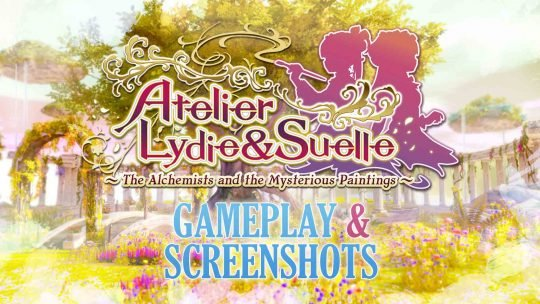 Atelier Lydie & Suelle New Gameplay & Screenshots!