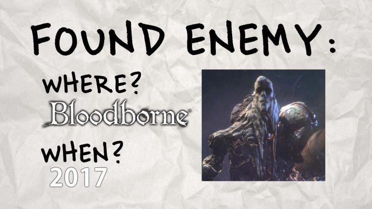 Bloodborne Enemy Rediscovered in 2017!