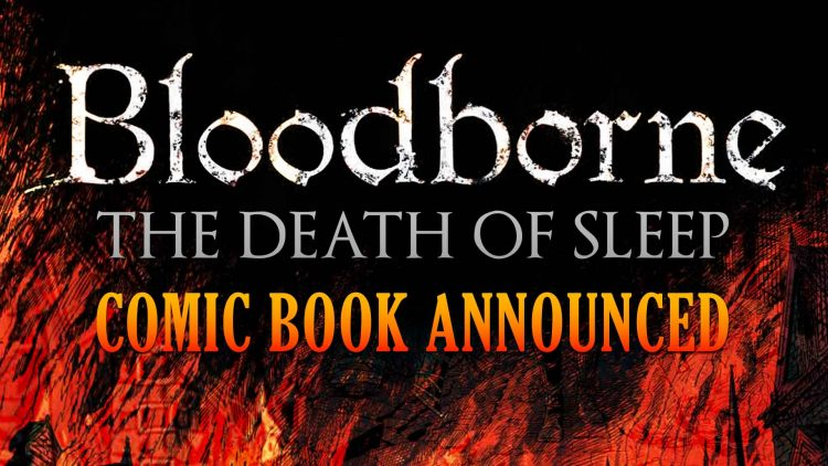 Bloodborne Comic Book Announced!