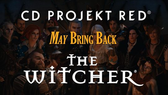 CD Projekt RED May Return To The Witcher Universe!