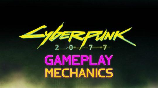 Cyberpunk 2077 Gameplay Mechanics!