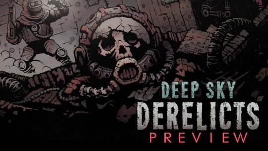 "Deep Sky Derelicts Preview – ""Darkest Space"""