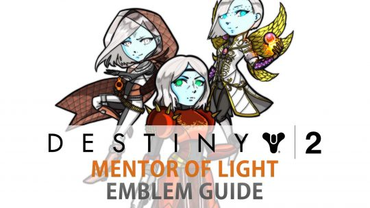 Destiny 2: Obtaining Mentor of Light Emblem Guide