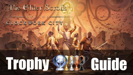 ESO Clockwork City Trophy & Achievement Guide
