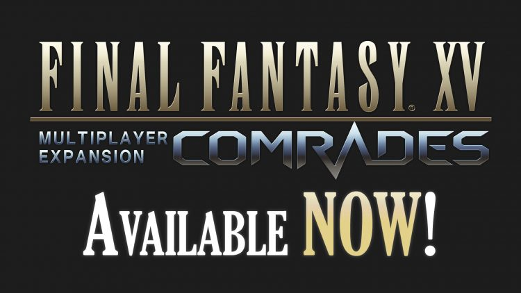 "Final Fantasy XV ""Comrades"" Multiplayer DLC Out Now!"