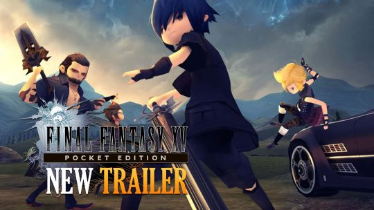 Final Fantasy XV: Pocket Edition New Trailer & Screenshots!