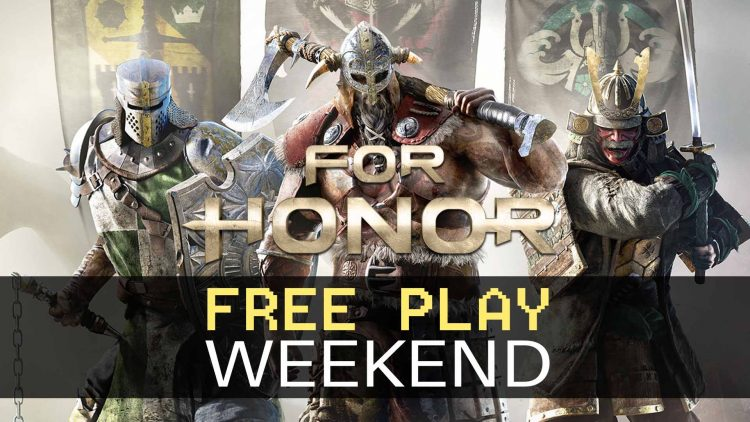 For Honor Free-Play Weekend Incoming!
