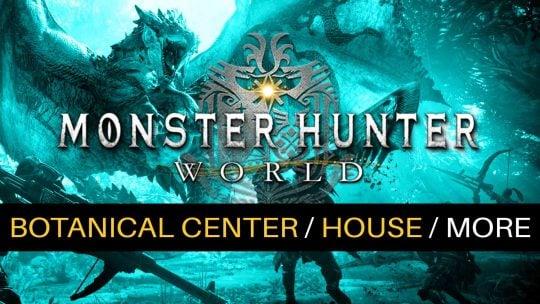 Monster Hunter: World New Details On Botanical Center, Housing & More!