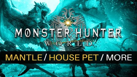 Monster Hunter: World New Info On Mantles, Palico & House Pets!