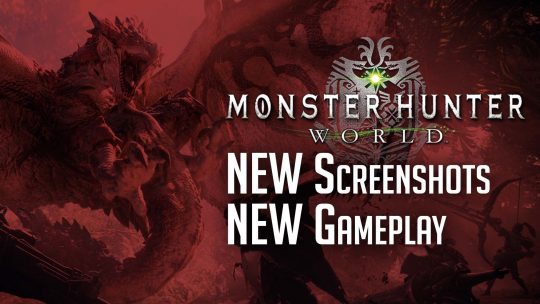 Monster Hunter: World New Screenshots & Gameplay!