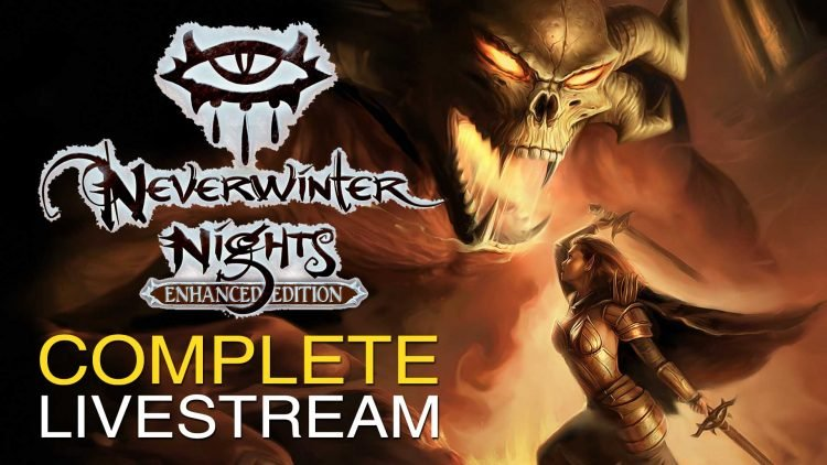Neverwinter Nights: Enhanced Edition Full Livestream!
