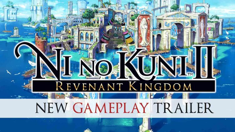 Ni No Kuni II: Revenant Kingdom Gets a New Trailer!