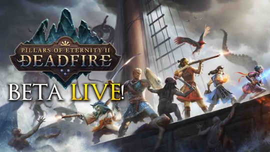Pillars of Eternity 2: Deadfire BETA Goes Live!