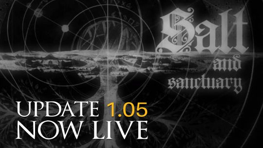 Salt and Sanctuary Update 1.05 Now Live!