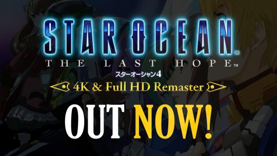 Star Ocean: The Last Hope 4K & Full HD Remaster OUT NOW!