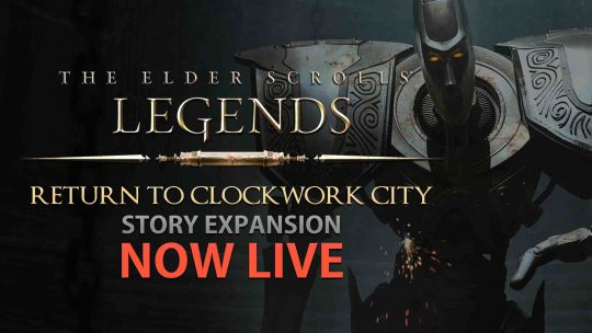 "The Elder Scrolls: Legends ""Return to Clockwork City"" Story Expansion Now Live!"