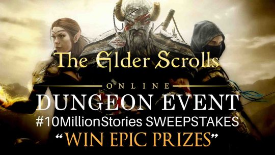 The Elder Scrolls Online Dungeon Event & EPIC Prizes!