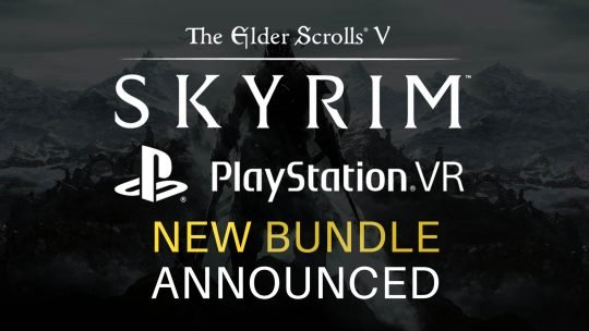 The Elder Scrolls V: Skyrim PlayStation VR Bundle Announced!