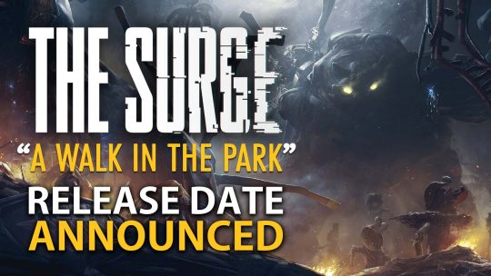 The Surge 'A Walk in the Park' DLC Release Date & New Trailer!