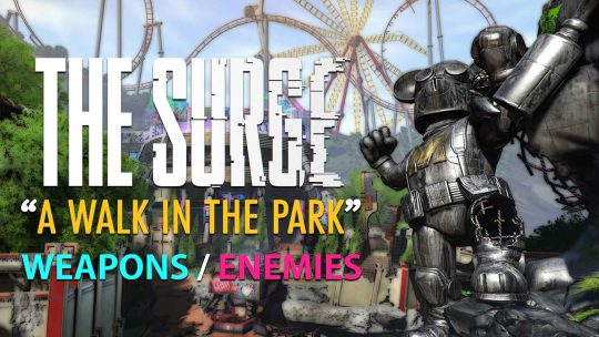 "The Surge ""A Walk in the Park"" DLC Enemies & Weapons!"
