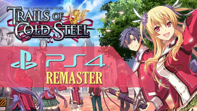 Trails of Cold Steel I: Kai Remaster For PS4!