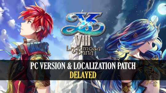 Ys VIII: Lacrimosa of Dana For PC & Localization Patch Delayed!
