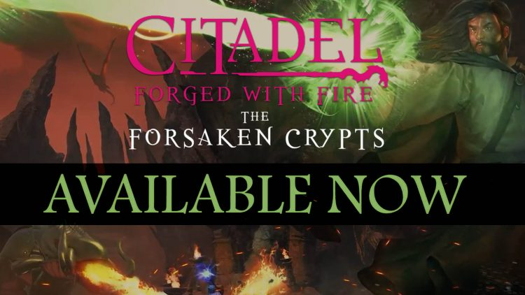 "Citadel: Forged With Fire ""The Forsaken Crypt"" Expansion Live!"